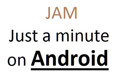 Just a minute (JAM) Android topics