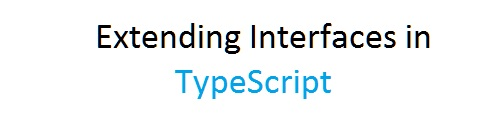 Extending interfaces in TypeScript